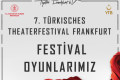 Türk Tiyatro Festivali. 7. Türkisches Theaterfestival Frankfurt